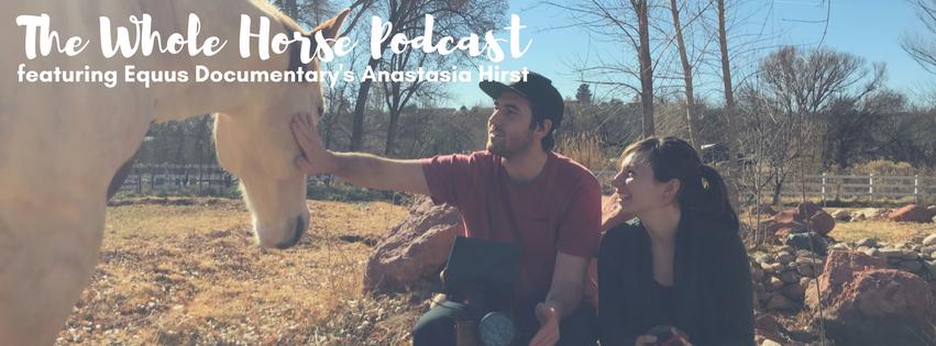 Episode 9 | Anastasia Hirst of Equus: Healing through Horses