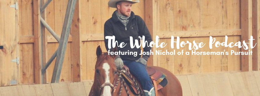 Episode 14 | Relational horsemanship and grace with Josh Nichol