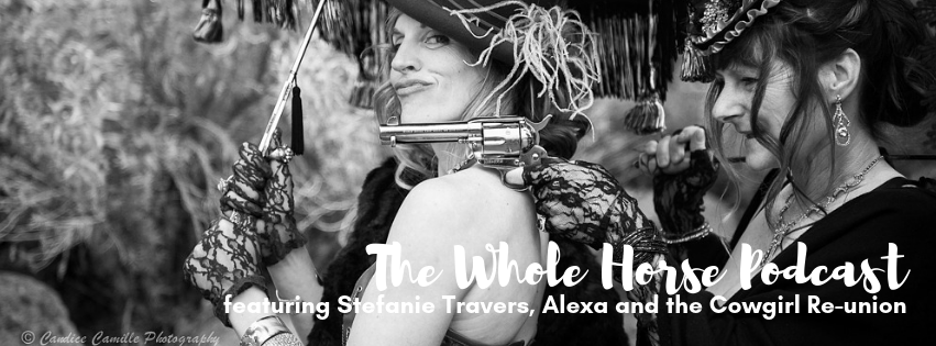 Episode 28 | The Cowgirl Re-union Explained with founders Stefanie Travers and Alexa