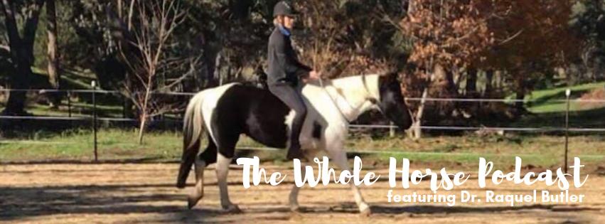 Episode 31 | Holistic Equine Rehabilitation with Dr. Raquel Butler