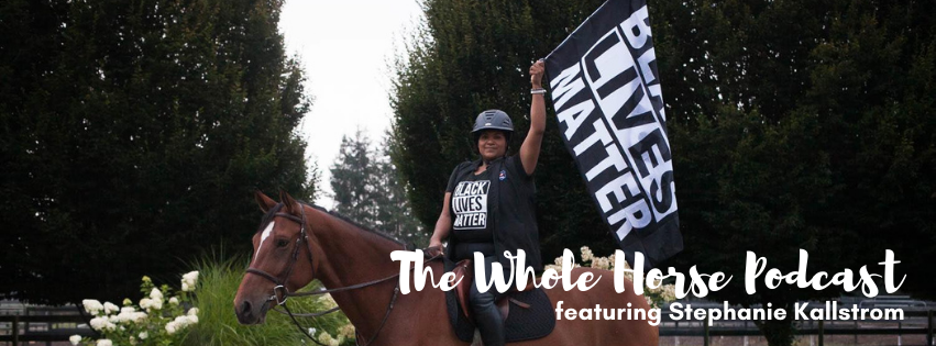 Episode 63 | Life as a Black Equestrian with Stephanie Kallstrom