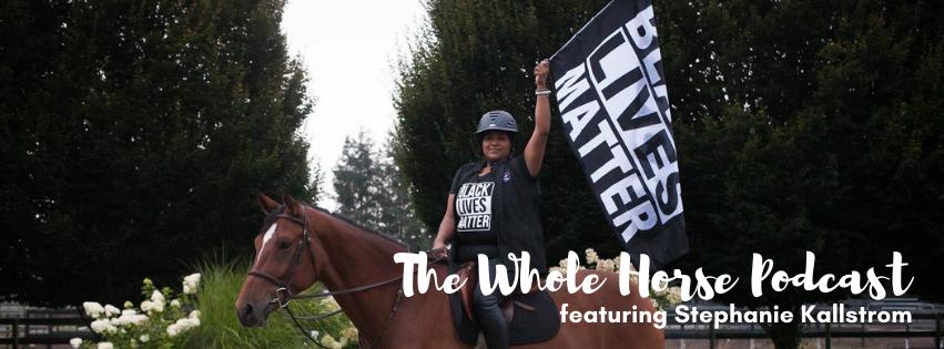 Episode 63 | Life as a Black Equestrian with Stephanie Kallstrom